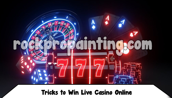 Tricks to Win Live Casino Online
